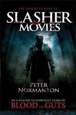 The Mammoth Book of Slasher Movies : Mammoth Books - Peter Normanton