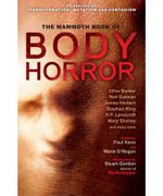 The Mammoth Book of Body Horror : Mammoth Books - Marie O'Regan
