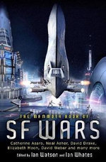 The Mammoth Book of SF Wars : Mammoth Books - Ian Whates