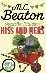 Agatha Raisin : Hiss and Hers - M.C. Beaton