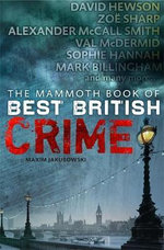 The Mammoth Book of Best British Crime  : Mammoth Books Series : Volume 9  - Maxim Jakubowski