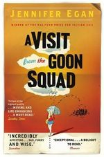 A Visit from the Goon Squad : Winner of the Pulitzer Prize - Jennifer Egan