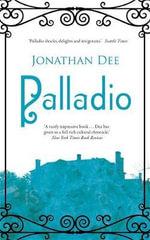 Palladio - Jonathan Dee