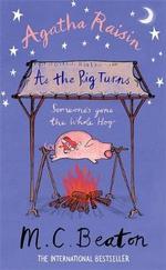 As The Pig Turns : Agatha Raisin Series : Book 22 - M. C. Beaton