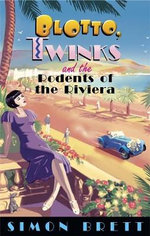 Blotto, Twinks and the Rodents of the Riviera : Blotto Twinks - Simon Brett
