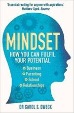 Mindset : How You Can Fulfil Your Potential - Dr. Carol S. Dweck