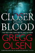 Closer Than Blood - Gregg Olsen