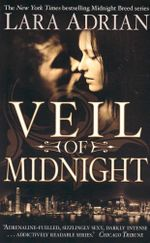 Veil of Midnight : Bound by Blood, Addicted to Danger, Enslaved by Eritoc Desire... - Lara Adrian