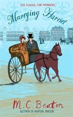 Marrying Harriet : School of Manners : Book 5 - M. C. Beaton