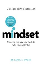 Mindset : How You Can Fulfil Your Potential - Carol Dweck