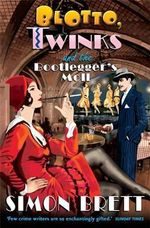 Blotto, Twinks and the Bootlegger's Moll - Simon Brett