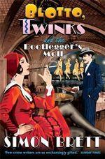 Blotto, Twinks and the Bootlegger's Moll : Blotto Twinks - Simon Brett