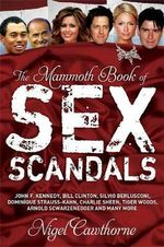 The Mammoth Book of Sex Scandals : Mammoth Books - Nigel Cawthorne