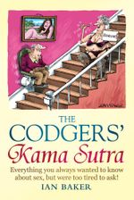 The Codgers' Kama Sutra : Everything You Wanted to Know About Sex but Were Too Tired to Ask - Ian Baker
