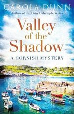 The Valley of the Shadow : A Cornish Mystery: Book 3 - Carola Dunn