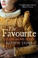 The Favourite : Sir Walter and His Queen - Mathew Lyons