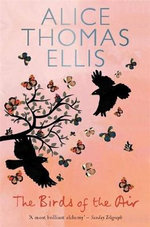 The Birds of the Air - Alice Thomas Ellis