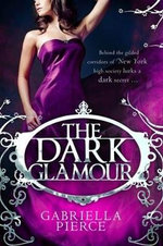 The Dark Glamour : 666 Park Avenue Series : Book 2 - Gabriella Pierce