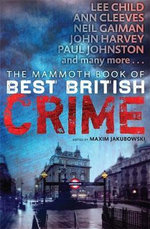The Mammoth Book of Best British Crime : Volume 10 - Maxim Jakubowski