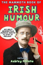 The Mammoth Book of Irish Humour : Mammoth Books - Aubrey Malone