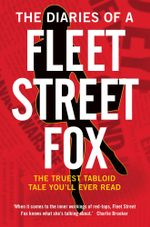 The Diaries of a Fleet Street Fox - Lilly Miles