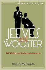 A Brief Guide to Jeeves and Wooster : Darwin's Watch - Nigel Cawthorne