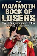 The Mammoth Book of Losers - Karl Shaw