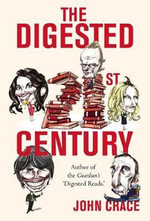 The Digested Twenty-first Century - John Crace