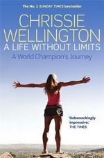 A Life Without Limits - Chrissie Wellington