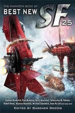 The Mammoth Book of Best New Sf 25 : Mammoth Books - Gardner Dozois