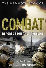 The Mammoth Book of Combat : Reports from the Frontline - Jon E. Lewis