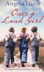 Once a Land Girl - Angela Hutch
