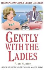 Gently with the Ladies - Mr. Alan Hunter