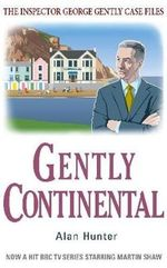 Gently Continental - Mr. Alan Hunter