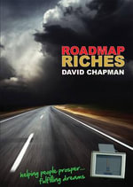 Roadmap Riches : The Complete and Simple Guide to the Patient Prote... - David Chapman