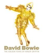 David Bowie : The Golden Years - Roger Griffin