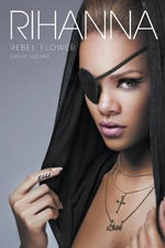 Rihanna : Rebel Flower - Chloe Govan