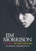 Jim Morrison : The Lords. The New Creatures : His Original Published Poetry - Jerry Hopkins