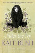 Under the Ivy : The Life and Music of Kate Bush - Graeme Thomson