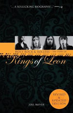 Holy Rock 'n' Rollers : The Story of the Kings of Leon - Joel McIver