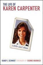 Little Girl Blue : The Life of Karen Carpenter - L. Randy Schmidt