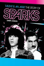 The Story of Sparks : Talent is an Asset - Daryl Easlea