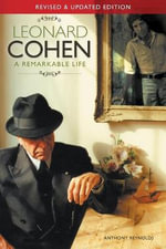 Leonard Cohen : A Remarkable Life - Anthony Reynolds