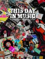 This Day in Music : An Everyday Record of 10,000 Musical Facts - Neil Cossar