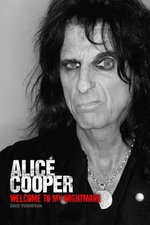 Welcome to My Nightmare : The Alice Cooper Story - Dave Thompson