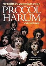 Procol Harum : The Ghosts of a Whiter Shade of Pale - Henry Scott Irvine