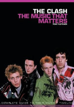 The Clash : The Music That Matters - Tony Fletcher