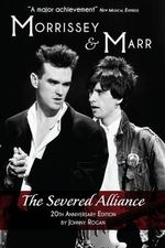 Morrissey and Marr : The Severed Alliance - Johnny Rogan
