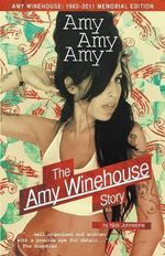Amy Amy Amy : The Amy Winehouse Story - Nick Johnstone