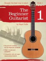 The Beginner Guitarist : Book 1 - Nigel Tuffs